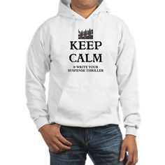 KEEP CALM AND WRITE YOUR SUSPENSE THRILLER Hoodie