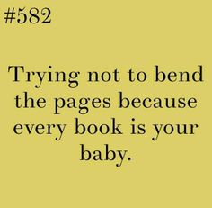 Problems of a Book Nerd - Yep! I try to never even break the bindings on my books. I'm crazy obsessed 😛🤪 Bookworm Problems, Book Nerd Problems, Reader Problems, Girl Problems, I Love Books, Good Books, Books To Read, Book Memes, Book Quotes