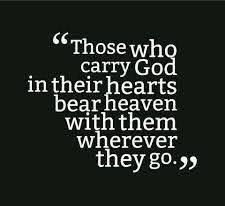 Those who carry God in their hearts bear heaven with them wherever they go. #heaven #cdff #heart #christianquotes