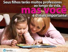 Familia.com.br | #Pais e #Maes: os #Principais #Professores. #parentalidade #amor