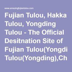 Fujian Tulou, Hakka Tulou, Yongding Tulou - The Official Desitnation Site of Fujian Tulou(Yongding),China