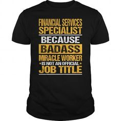 Awesome Tee For Financial Services Specialist T-Shirts, Hoodies, Sweatshirts, Tee Shirts (22.99$ ==► Shopping Now!)