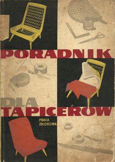 Autor: Bacia, Witkowski, Witkowski  Tytuł: Poradnik dla tapicerów wydanie II  Wydawnictwo: Wydawnictwo Przemysłu Lekkiego i Spożywczego