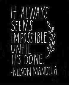 It always seem impossible until it's done. -Nelson Mandela #inspiration