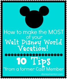 10 Walt Disney World Tips from a former Cast Member. Can't wait until the boys are older and we can take them to Disney world :)