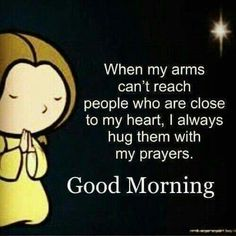 Morning Prayer Quotes, Good Morning Friends Quotes, Morning Love Quotes, Good Morning Inspirational Quotes, Morning Greetings Quotes, Good Morning Messages, Good Night Quotes, Good Morning Wishes, Good Morning Images