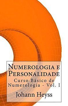 Numerologia e Personalidade: Curso Básico de Numerologia - Vol. I (Portuguese Edition) by Johann Heyss, http://www.amazon.com/dp/B00LKJH9PO/ref=cm_sw_r_pi_dp_1.VXtb0DTF1MD