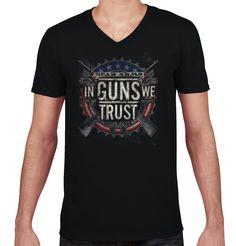 In Guns We Trust V-Neck T-Shirt | Tactical Tees