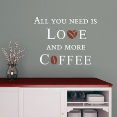 Coffee Vinyl Sticker Quote Wall Decal All You Need by DecalHouse