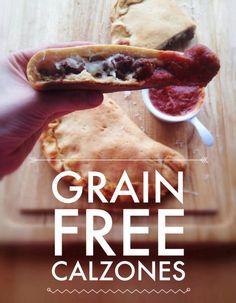 Grain Free Calzones.