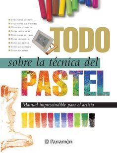 """Cover of """"Todo sobre la técnica del Pastel"""""""