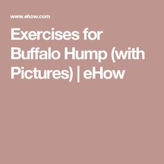 Exercises for Buffalo Hump (with Pictures) | eHow