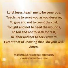 Prayer for Generosity Archives - Ignatian Spirituality Ignatian Spirituality, St Ignatius Of Loyola, Spiritual Discernment, Pray Without Ceasing, Special Prayers, Say A Prayer, True Faith, God Jesus, Spiritual Inspiration