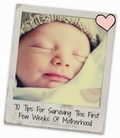 the simply chic mom: 70 Tips For Surviving The First Few Weeks Of Motherhood-Updated!