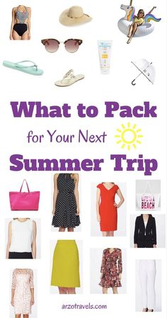 What to pack for you next summer trip. Travel tips by a blogger.