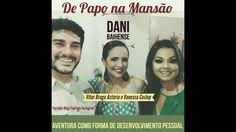 De Papo na Mansão-Vitor Astória e Vanessa Coslop-Aventura como Forma de ...