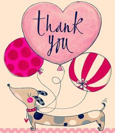 Thank You - Sausage Dog and Balloons - Packs of 5 - Rachel Ellen Designs – Card and Stationery Designers and Publishers Thank You Greetings, Birthday Greetings, Birthday Cards, Happy Birthday, Thank You For Birthday Wishes, Special Birthday, Thank You Images, Thank You Messages, Thank You Cards