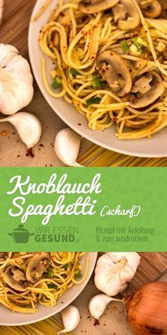 Scharfe Knoblauch-Spaghetti (Rezept)   Viel Knoblauch, viel Schärfe und dazu Spaghetti, was kann es denn da noch besseres geben. LECKER Hier geht's zum Rezept: http://www.wir-essen-gesund.de/scharfe-knoblauch-spaghetti/