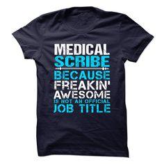 (Deal Tshirt 3 hour) MEDICAL-SCRIBE Freaking Awesome [Guys Tee, Lady Tee][Tshirt Best Selling] Hoodies Tee Shirts