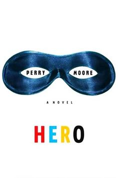 Hero by Perry Moore.