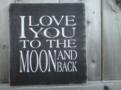 luv u too the moon an back