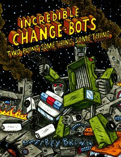 (Diamond) From bestselling author Jeffrey Brown comes the latest installment of his humorous shape-changing robot adventure, INCREDIBLE CHANGE-BOTS.