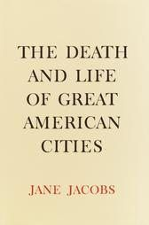 """The Death and Life of Great American Cities,"" Jane Jacobs' classic critique of 1950s urban planning policy, a must read for anyone with any interest in urban studies, planning, architecture, development or anyone in the mood for a good read."