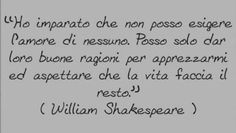 Briciole di saggezza Silly Love, Italian Quotes, Study Motivation, William Shakespeare, Wise Quotes, Life Lessons, Quotations, Wisdom, Positivity