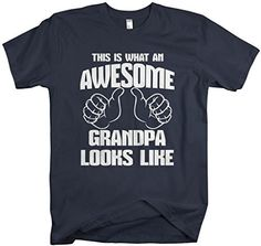 Awesome Grandpa Shirt - Let Grandpa know he's awesome this Father's Day with a custom made shirt! This funny shirt reads 'This is what an awesome Grandpa looks like' with two hands pointing inward. -