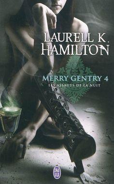 Merry Gentry, tome 4, Les assauts de la nuit • Laurell K. Hamilton • J'ai lu - Darklight