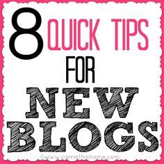 8 Quick Tips For New Blogs