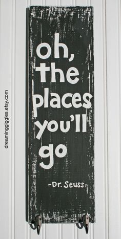 Oh The Places You'll Go distressed hand painted sign with hooks via Etsy.