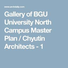 Gallery of BGU University North Campus Master Plan / Chyutin Architects - 1