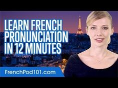 Learn French Pronunciation in 12 Minutes - YouTube
