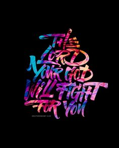 """""""the LORD your God will fight for you. Words Wallpaper, Unique Wallpaper, Wallpaper Quotes, Nice Wallpapers, Wallpaper Bible, Typography Quotes, Typography Inspiration, Typography Letters, Graffiti Lettering"""
