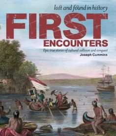 """First Encounters (Lost and Found in History)"" av Joseph Cummins 'A Book set in the Wildeness'"