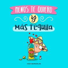 Menos TE QUIERO y más TEQUILA!! #funny #divertidas #graciosas #humor #quotes