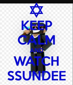 KEEP CALM AND WATCH SSUNDEE Poster   Ssundee   Keep Calm-o-Matic