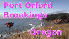 Port Orford....Brookings Oregon...Hwy 101....Pacific Coast....RVerTV