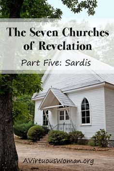 The Seven Churches of Revelation {Part Five: Sardis} An in depth Bible Study   A Virtuous Woman