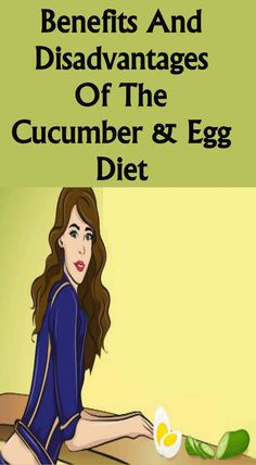 Benefits & Disadvantages Of The Cucumber & Egg Diet!!! - Way to Steal Healthy