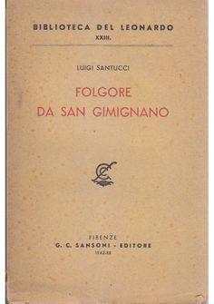 FOLGORE DA SAN GIMIGNANO - Luigi Santucci 1942 Sansoni *