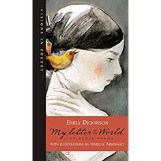 [(My Letter to the World and Other Poems)] [ By (author) Emily Dickinson, Illustrated by Isabelle Arsenault ] [September, Louise Bourgeois, Emily Dickinson Poems, Virginia Wolf, Classic Poems, Book Illustration, Art Illustrations, Contemporary Artists, Art Blog, Book Art