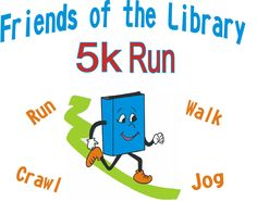 Get Your Feet Moving - Friends of the Library Annual 5K Fun Run Walk or Crawl Fundraiser is September 21st! #5KFunRun #FriendsOfTheLibrary #PittsburgTexas #PittsburgTX
