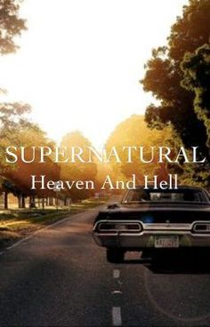 "Heaven And Hell{Sequel to ""Born to Be a Hunter""} #wattpad #fanfiction"
