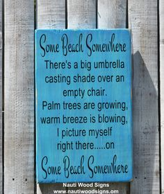 Some Beach Somewhere, Beach Sign, Beach Decor, Nautical Wooden Plaque, Beach Life, Jimmy Buffett, Beach Room House Wood Signs Quotes 18by12 $ www.nautiwoodsigns.com
