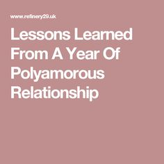 Lessons Learned From A Year Of Polyamorous Relationship