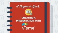 A Beginner's Guide to Creating a Presentation With Visme