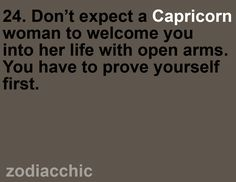 Capricorn women need you to prove yourself. All About Capricorn, Capricorn Quotes, Zodiac Signs Capricorn, Capricorn And Aquarius, My Zodiac Sign, Astrology Signs, Zodiac Facts, Capricorn Female, Horoscope Capricorn