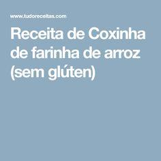 Receita de Coxinha de farinha de arroz (sem glúten)